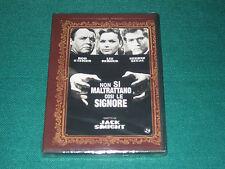 NON SI MALTRATTANO COSI' LE SIGNORE DI JACK SMIGHT DVD