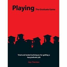 Playing The Graduate Game, Good Condition Book, Thornton, Guy Alexander, ISBN 97