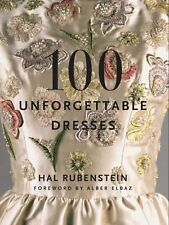 100 Unforgettable Dresses by Hal Rubenstein (2011, Hardcover)