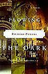 Plowing the Dark: A Novel Powers, Richard Hardcover