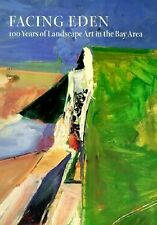 Facing Eden : 100 Years of Landscape Art in the Bay Area (1995, Paperback)