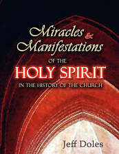 Miracles and Manifestations of the Holy Spirit in the History of the Church...