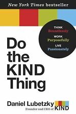 Do the KIND Thing: Think Boundlessly, Work Purposefully, Live Passiona-ExLibrary