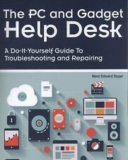 The PC and Gadget Help Desk : A Do-It-Yourself Guide to Troubleshooting and Rep…