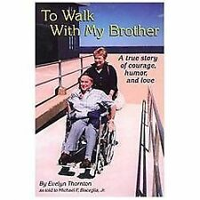 To Walk With My Brother: A True Story of Courage, Humor and Love Evelyn Thornto