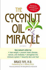 The Coconut Oil Miracle by Bruce Fife - elixir for wellbeing, recipes & research