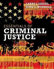 Essentials of Criminal Justice, by Siegel, 8th Edition