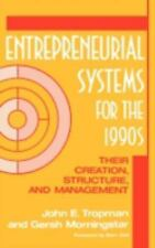 Entrepreneurial Systems for the 1990s: Their Creation, Structure, and Management