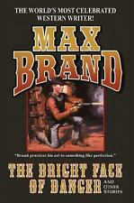 The Bright Face of Danger by Max Brand (2013, Paperback)