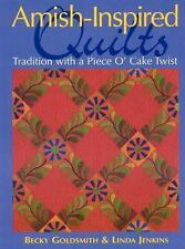 Amish-Inspired Quilts: Tradition with a Piece O'Cake Twist - Goldsmith, Becky -