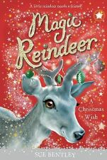 Magic Reindeer: a Christmas Wish by Sue Bentley (2013, Hardcover)