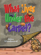 Woodward-What Lives Under The Carpet Pb  BOOK NEW
