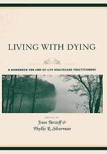Living with Dying: A Handbook for End-of-Life Healthcare Practitioners (End of L