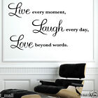 """Wall Quote Vinyl Sticker """"Live every moment,Laugh every day,Love beyond words"""""""