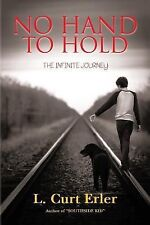 No Hand to Hold : The Infinite Journey by L. Erler (2014, Paperback)