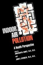 Indoor Air Pollution : A Health Perspective (The Johns Hopkins Series in Environ