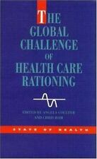 State of Health: The Global Challenge of Health Care Rationing by Angela...