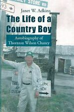 The Life of a Country Boy: Autobiography of Thornton Wilson Chaney, , Adkins, Ja
