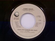 "SAMMY HAGAR ""YOUR LOVE IS DRIVING ME CRAZY / I DON'T NEED LOVE"" 45"