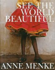 See the World Beautiful by Anne Menke and Tommy Hilfiger (2012, Hardcover)