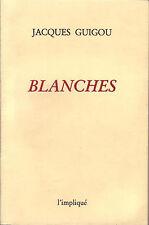 Blanches -  Guigou, Jacques