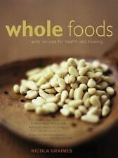 Whole Foods with Recipes for Health and Healing: The Complete Identification Gui