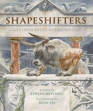Shapeshifters: Tales from Ovid's Metamorphoses by Mitchell, Adrian
