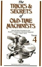 Tricks & Secrets of Old Time Machinists 4: Lathe work hints (Lindsay howto book)