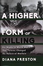 A Higher Form of Killing : Six Weeks in World War I That Forever Changed the...