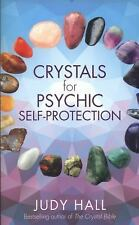 Crystals for Psychic Self-Protection by Judy Hall (2014, Paperback)