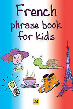 AA Publishing French (AA Phrase Books for Kids) Very Good Book