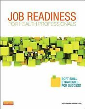Job Readiness for Health Professionals: Soft Skills Strategies for Success, 1e