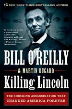 Killing Lincoln : The Shocking Assassination That Changed America Forever by...