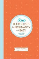 The Bump Book of Lists for Pregnancy and Baby: Checklists and Tips for a Very