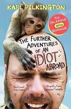 The Further Adventures of an Idiot Abroad by Karl Pilkington (2013, Paperback)