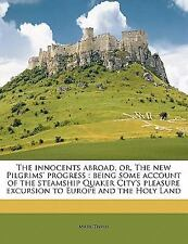 The innocents abroad, or, The new Pilgrims' progress: being some account of the