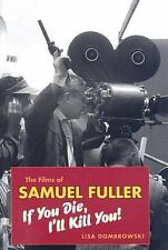Wesleyan Film The Films of Samuel Fuller : If You Die, I'll Kill You (Hardcover)