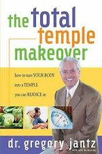 Total Temple Makeover: How to Turn Your Body into a Temple You Can Rej-ExLibrary