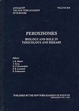 Peroxisomes: Biology and Role in Toxicology and Disease (Annals of the-ExLibrary
