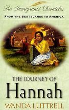 The Journey of Hannah: From the Sea Islands to America (Immigrant's Chronicles #
