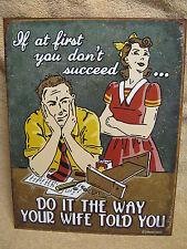 At First don't succeed, Wife is Right Tin Metal Sign Decor Funny Humorous NEW
