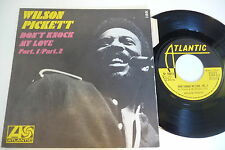 WILSON PICKETT 45T DON'T KNOCK MY LOVE PART.1 & 2. RARE FRENCH PRESS ATLANTIC.