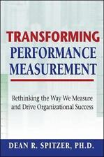 Transforming Performance Measurement- Dean R. Spitzer, PH.D.