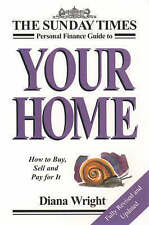 "Your Home: How to Buy, Sell and Pay for It (""Sunday Times"" Personal Finance"