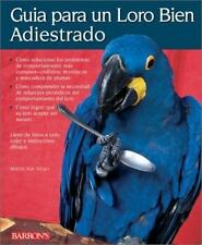 Guia Para un Loro Bien Adiestrado  Guide to a Well-Behaved Parrot (Spanish Editi