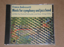 FRANCO AMBROSETTI - MUSIC FOR SYMPHONY AND JAZZ BAND - CD COME NUOVO (MINT)