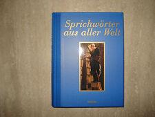 Sprichwörter aus aller Welt  ISBN: 3-89897-664-0