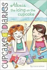 Cupcake Diaries: Alexis the Icing on the Cupcake 20 by Coco Simon (2014,...