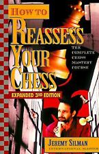 How to Reassess Your Chess : The Complete Chess-Mastery Course by Jeremy...