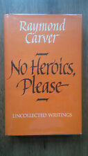 Raymond Carver – No Heroics, Please (1st/1st 1991 UK hb with dw) uncollected